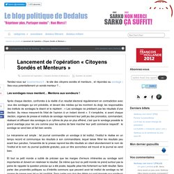 Lancement de l'opération «Citoyens Sondés et Menteurs» – Le blog politique de Dedalus
