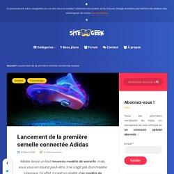 Lancement de la première semelle connectée Adidas