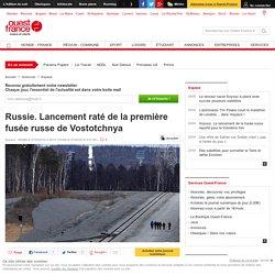 Russie. Lancement raté de la première fusée russe de Vostotchnya