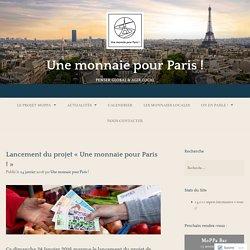 Lancement du projet «Une monnaie pour Paris !» – Une monnaie pour Paris !