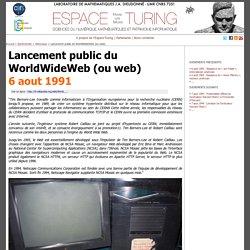 Lancement public du WorldWideWeb (ou web) - Espace-Turing