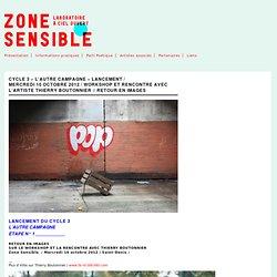 Zone Sensible » CYCLE 3 – L'AUTRE CAMPAGNE – ÉTAPE N° 1 / MERCREDI 10 OCTOBRE 2012 / WORKSHOP ET RENCONTRE AVEC L'ARTISTE THIERRY BOUTONNIER // RETOUR EN IMAGES