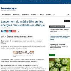Lancement du média ERA sur les énergies renouvelables en Afrique