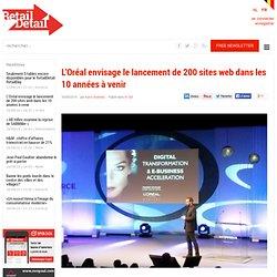 L'Oréal envisage le lancement de 200 sites web dans les 10 années à venir - RetailDetail