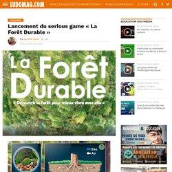 """Lancement du serious game """"La Forêt Durable"""""""