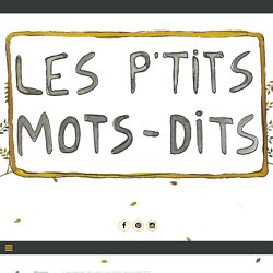 Lancement du site Les p'tits mots-dits!!!