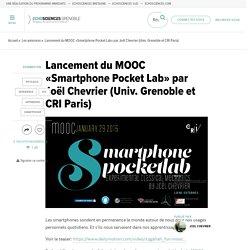 #SMARTPHONE - Lancement du MOOC «Smartphone Pocket Lab» par Joël Chevrier (Univ. Grenoble et CRI Paris)