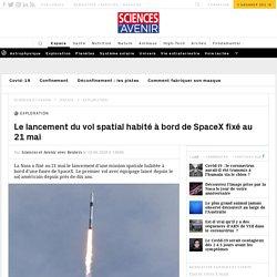Le lancement du vol spatial habité à bord de SpaceX fixé au 21 mai