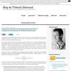 Comment réussir le lancement de son livre ? Stéphanie Vecchione & Thibault Delavaud