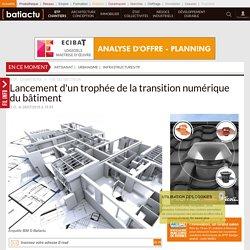 Trophée de la transition numérique du bâtiment - 28/07/16