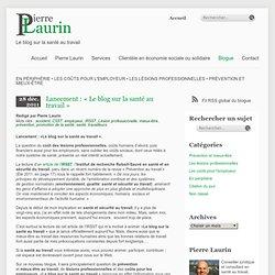 Lancement : «Le blog sur la santé au travail ».