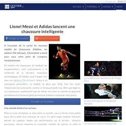 Lionel Messi et Adidas lancent une chaussure intelligente