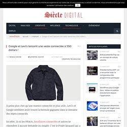 Google et Levi's lancent une veste connectée à 350 dollars !