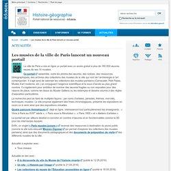 Les musées de la ville de Paris lancent un nouveau portail-Histoire-géographie-Éduscol