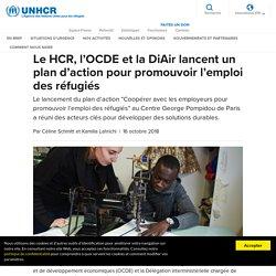HCR- Le HCR, l'OCDE et la DiAir lancent un plan d'action pour promouvoir l'emploi des réfugiés