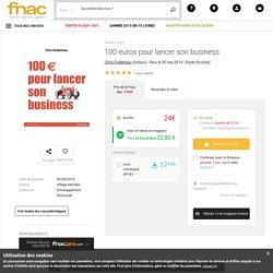 100 euros pour lancer son business - broché - Chris Guillebeau