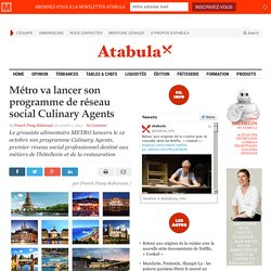 Métro va lancer son programme de réseau social Culinary Agents