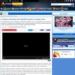 Vidéo > Le Darpa veut lancer des satellites depuis un simple avion
