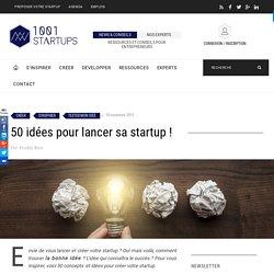 50 idées pour lancer sa startup!