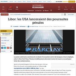 Sociétés : Libor: Les États-Unis lancent des poursuites pénales