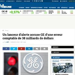 Un lanceur d'alerte accuse GE d'une erreur comptable de 38 milliards de dollars