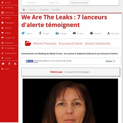 We Are The Leaks : 7 lanceurs d'alerte témoignent
