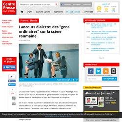 """Lanceurs d'alerte: des """"gens ordinaires"""" sur la scène roumaine"""