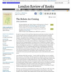 John Lanchester reviews 'The Second Machine Age' by Erik Brynjolfsson and Andrew McAfee and 'Average Is Over' by Tyler Cowen · LRB 5 March 2015
