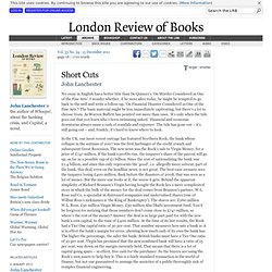 John Lanchester · The Art of Financial Disaster · LRB 15 December 2011