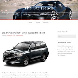 Land Cruiser 2020- what makes it the best!
