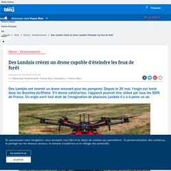Des Landais créent un drone capable d'éteindre les feux de forêt