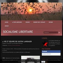 ★ Vie et œuvre de Gustav Landauer - Socialisme libertaire