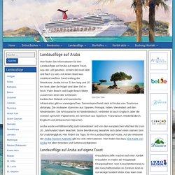 Landausflüge auf Aruba - Kreuzfahrt Karibik