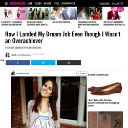 How I Landed My Dream Job Even Though I Wasn't an Overachiever