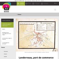 Landerneau, port de commerce actif au XVIIIe siècle