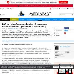"""ZAD de Notre-Dame-des-Landes : 5 personnes mises en examen…[article de """"Lundi matin""""]"""