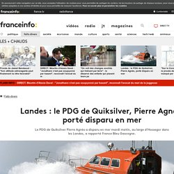 Landes : le PDG de Quiksilver, Pierre Agnès, porté disparu en mer
