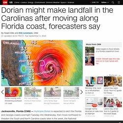 Dorian might make landfall in the Carolinas after moving along Florida coast