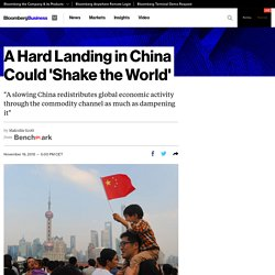A Hard Landing in China Could 'Shake the World'