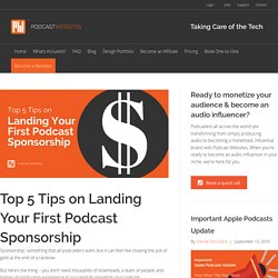Top 5 Tips on Landing Your First Podcast Sponsorship - Podcast Websites