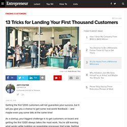 13 Tricks for Landing Your First Thousand Customers