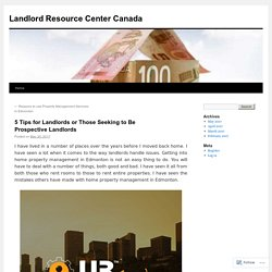 5 Tips for Landlords or Those Seeking to Be Prospective Landlords
