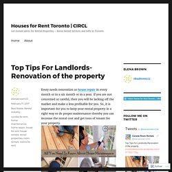 Top Tips For Landlords-Renovation of the property – Houses for Rent Toronto