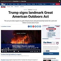 Trump signs landmark Great American Outdoors Act