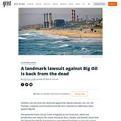 A landmark lawsuit against Big Oil is back from the dead