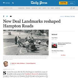 New Deal Landmarks reshaped Hampton Roads