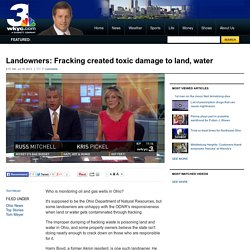 Landowners: Fracking created toxic damage to land, water