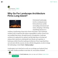 Why Go For Landscape Architecture Firms Long Island?