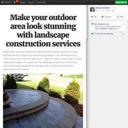 Make your outdoor area look stunning with landscape construction services
