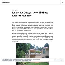 Landscape Design Style – The Best Look for Your Yard
